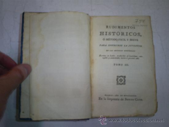 Libros antiguos: Rudimentos Históricos método fácil para instruirse la juventud noticias históricas 3 1789 RM51968-V - Foto 2 - 27685954