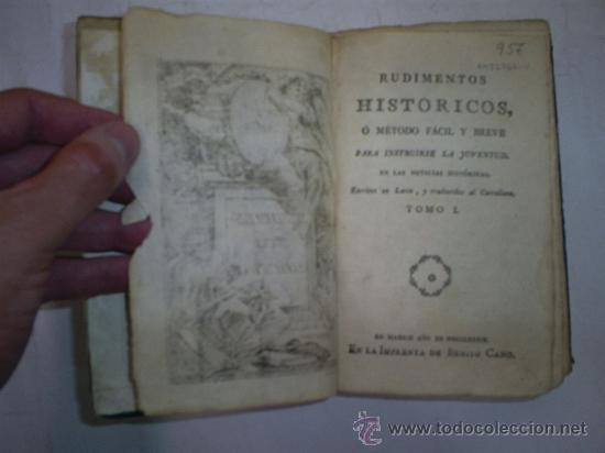 Libros antiguos: RUDIMENTOS HISTÓRICOS MÉTODO FÁCIL PARA INSTRUIRSE LA JUVENTUD NOTICIAS HISTÓRICAS 1 1789 RM51967-V - Foto 3 - 27685968