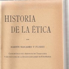 Libros antiguos: HISTORIA DE LA ETICA / M. NAVARRO FLORES. TARRAGONA : TIP. F. ARIS, 1913. 19X12CM. 245 P.. Lote 27429992