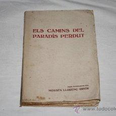 Libros antiguos: 1466- 'ELS CAMINS DEL PARADÍS PERDUT' DUES NARRACIONS PER MOSSÈN LLORENÇ RIBER, 1921?. Lote 27489004