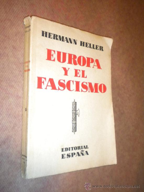 EUROPA Y EL FASCISMO / HELLER, HERMANN (Libros Antiguos, Raros y Curiosos - Historia - Otros)