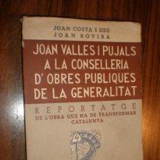 Libros antiguos: JOAN VALLES I PUJALS A LA CONSELLERIA D'OBRES PUBLIQUES DE LA GENERALITAT BARCELONA 1936. Lote 27557501