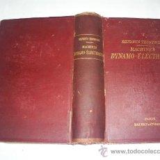 Libros antiguos: TRAITÉ THÉORIQUE ET PRACTIQUE DES MACHINES DYNAMO-ÉLECTRIQUES SILVANUS P. THOMPSON 1894 RM51324. Lote 27810124