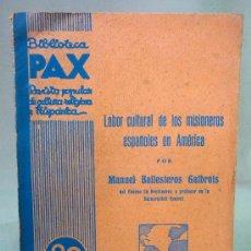 Libros antiguos: LIBRO, REVISTA COLECCIONABLE, PAX, MISIONEROS EN AMERICA, Nº 12, 1936. Lote 27678147