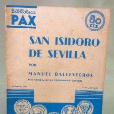 Libros antiguos: LIBRO, REVISTA COLECCIONABLE, PAX, SAN ISIDRO DE SEVILLA, Nº 15, 1936. Lote 27678722