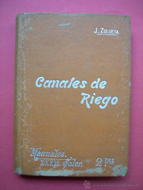 CANALES DE RIESGO - MANUALES SOLER XXXIX - J. ZULUETA (Libros Antiguos, Raros y Curiosos - Ciencias, Manuales y Oficios - Otros)