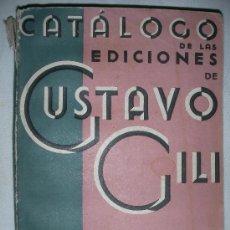 Libros antiguos: ANTIGUO CATALOGO DE LAS EDICIONES DE GUSTAVO GILI DE 1933. Lote 27701268