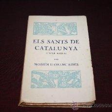Libros antiguos: 1176- 'ELS SANTS DE CATALUNYA (CICLE ROMA)' PER MOSSÈN LLORENÇ RIBER. ANY 1919. Lote 27707865