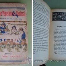 Libros antiguos: COCINA VEGETARIANA RACIONAL Y ENSEÑANZA DE UNA ALIMENTACIÓN SANA. VANDER ADR. 1928. Lote 27744895