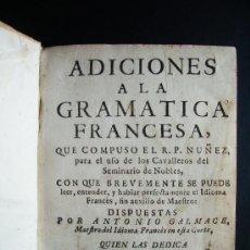 Libros antiguos: 1745-ADICIONES A LA LENGUA FRANCESA. ANTONIO GALMACE. 1ª EDICIÓN. RARÍSIMA . . Lote 27719995