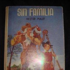 Libros antiguos: SIN FAMILIA. HECTOR MALOT. EDITORIAL SAENZ DE JUBERA. SIN FECHAR.. Lote 27770747