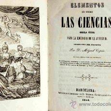 Libros antiguos: ELEMENTOS DE TODAS LAS CIENCIAS MIGUEL COPIN 2ª EDICION BARCELONA 1854 -ENVIO GRATIS-. Lote 27654929