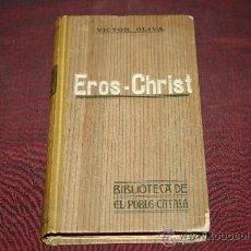 Libros antiguos: 0556- 'EROS - CHRIST' PER VICTOR OLIVA. BIBLIOTECA DE EL POBLE CATALÀ - 1908. Lote 27806181