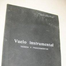 Libros antiguos: MANUAL DE LA FUERZA AÉREA 51-37-VUELO INSTRUMENTAL TÉCNICA Y PROCEDIMIENTO-. Lote 27874879
