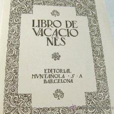 Libros antiguos: LIBRO DE VACACIONES - EDITORIAL MUNTAÑOLA S.A. BARCELONA 1921. Lote 28694785