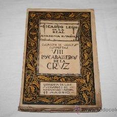 Libros antiguos: 1097- 'LOS CABALLEROS DE LA CRUZ' COLECCIÓN DE OBRAS COMPLETAS VIII RICARDO LEÓN. 1919. Lote 27900971