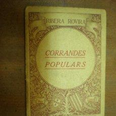 Libros antiguos: RIBERA I ROVIRA CORRANDES POPULARS. Lote 27941760
