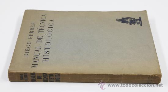 MANUAL DE TÉCNICA HISTOLÓGICA, DIEGO FERRER DE LA RIVA, BARCELONA 1929. LLIBRERIA CASTELLS. (Libros Antiguos, Raros y Curiosos - Ciencias, Manuales y Oficios - Otros)
