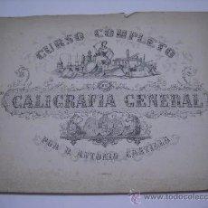 Libros antiguos: CURSO COMPLETO DE CALIGRAFIA GENERAL POR ANTONIO CASTILLA BENAVIDES. AÑO 1864.. Lote 27967530