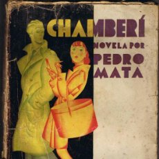 Libros antiguos: CHAMBERI - PEDRO MATA - EDITORIAL PUEYO - 1930. Lote 27969398