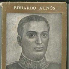 Libros antiguos: AUNÓS, EDUARDO. CALVO SOTELO Y LA POLÍTICA DE SU TIEMPO. MADRID: EDICIONES ESPAÑOLAS, S.D. . Lote 28008788