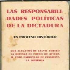 Libros antiguos: LAS RESPONSABILIDADES POLÍTICAS DE LA DICTADURA: UN PROCESO HISTÓRICO: LOS ALEGATOS DE CALVO SOTELO.. Lote 28009433