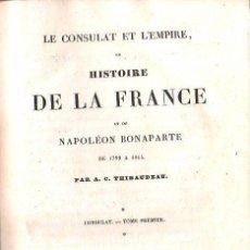 Libros antiguos: 1834,HISTORIA DE FRANCIA Y DE NAPOLEÓN BONAPARTE,CONSULADO,TRES TOMOS,MUY RARA,. Lote 28099366