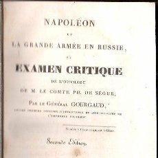 Libros antiguos: NAPOLEÓN,CAMPAÑA DE RUSIA,1825,EXAMEN CRÍTICO,EN FRANCÉS,EXCEPCIONAL!!!,RAREZA,PERFECTO!!!. Lote 133855223