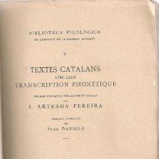 Libri antichi: TEXTES CATALANS AVEC LEUR TRANSCRIPTION PHONETIQUE / J. ARTEAGA, PUB. P. BARNILS. BCN : IEC, 1915.. Lote 28067748