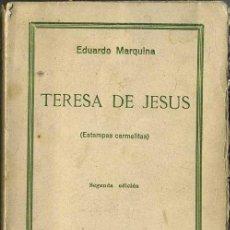Libros antiguos: EDUARDO MARQUINA : TERESA DE JESÚS (1933). Lote 28097684