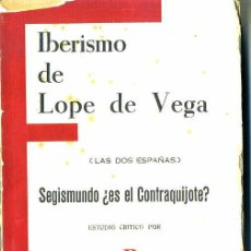 Libros antiguos: FERNANDO BOEDO : IBERISMO DE LOPE DE VEGA (1935). Lote 28097852