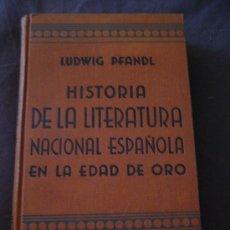 Libros antiguos: LUDWIG PFANDL. HISTORIA DE LA LITERATURA NACIONAL ESPAÑOLA EN LA EDAD DE ORO, BARCELONA, 1933. Lote 28098975