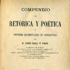 Libros antiguos: COLL Y VEHÍ : RETÓRICA Y POÉTICA (1880). Lote 28100248