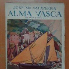 Libros antiguos: ALMA VASCA. JOSÉ MARÍA SALAVERRÍA. MADRID, LIBRERÍA RIVADENEYRA, CIRCA 1930. Lote 28103032
