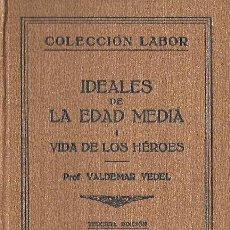 Libros antiguos: IDEALES DE LA EDAD MEDIA TOMO II. ROMÁNTICA CABALLERESCA . WALDEMAR VEDEL ILUSTRADO. ED. LABOR. 1933. Lote 28129687