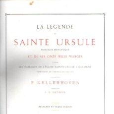 Libros antiguos: LA LEYENDA DE SANTA URSULA,ÚLTIMOS DEL SIGLO XIX,OBRA EXCEPCIONAL,GRABADOS,EN FRANCÉS. Lote 28150198