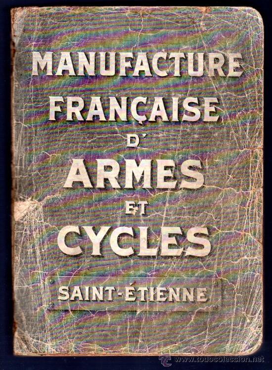 MANUFACTURE FRANÇAISE D´ARMES ET CYCLES. SAINT- ETIENNE. 1914. CATALOGO DE CICLOS DE LAS ARMAS (Libros Antiguos, Raros y Curiosos - Otros Idiomas)