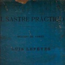 Libros antiguos: EL SASTRE PRÁCTICO. MÉTODO DE CORTE (MADRID, 1899). Lote 28161661