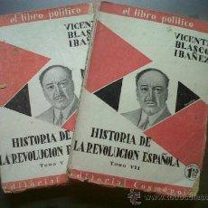 Libros antiguos: LOTE DE 2 LIBROS HISTORIA DE LA REVOLUCION ESPAÑOLA BLASCO IBAÑEZ EDIT. COSMOPOLIS TOMO V Y VII . Lote 28164974