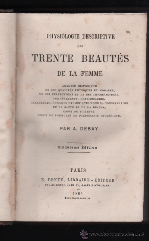 Libros antiguos: PHYSIOLOGIE DESCRIPTIVE DES TRENTE BEAUTES DE LA FEMME. 5ª ED. DEBAY. PARIS. 1865. - Foto 3 - 47662198