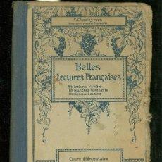Libros antiguos: BELLES LECTURES FRANÇAISES. F. CHADEYRAS. COURS ELEMENTAIRE. PARIS. 1925.. Lote 28169542