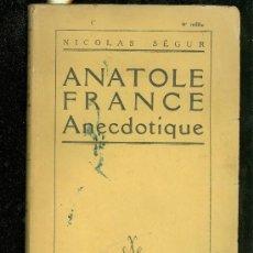 Libros antiguos: ANATOLE FRANCE. ANECDOTIQUE. NICOLAS SEGUR. ALBIN MICHEL, EDITEUR. PARIS. 1929.. Lote 28169558
