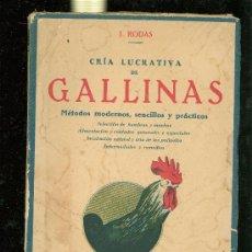 Libros antiguos: GUIA LUCRATIVA DE GALLINAS. J. RODAS. ED. INDUSTRIA. BARCELONA. 79 PAG. 19,5X13. . Lote 28216309
