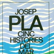 Libros antiguos: LLIBRE: 5 HISTÓRIES DE LA MAR DE JOSEP PLA. Lote 28210542