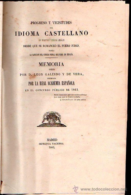 PROGRESO Y VICISITUDES DEL IDIOMA CASTELLANO. LEON GALINDO Y DE VERA. MADRID 1863. (Libros Antiguos, Raros y Curiosos - Ciencias, Manuales y Oficios - Otros)
