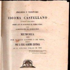 Libros antiguos - PROGRESO Y VICISITUDES DEL IDIOMA CASTELLANO. LEON GALINDO Y DE VERA. MADRID 1863. - 28216780