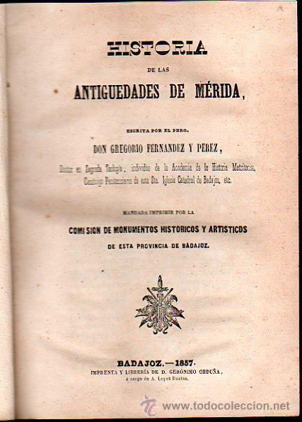 HISTORIA DE MERIDA 119 PAG Y 4 LAMINAS DESPLEGABLES.HISTORIA DE GIBRALTAR 216 PAGINAS. . (Libros Antiguos, Raros y Curiosos - Historia - Otros)