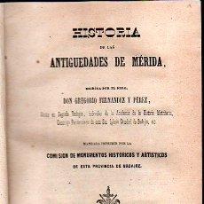 Libros antiguos: HISTORIA DE MERIDA 119 PAG Y 4 LAMINAS DESPLEGABLES.HISTORIA DE GIBRALTAR 216 PAGINAS. .. Lote 28217490