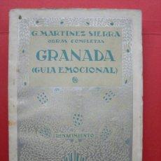 Livres anciens: GRANADA (GUÍA EMOCIONAL) G. MARTÍNEZ SIERRA. OBRAS COMPLETAS. AÑO 1931. Lote 28221998