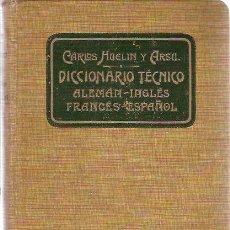 Libros antiguos: DICCIONARIO TÉCNICO ALEMÁN-INGLÉS-FRANCÉS-ESPAÑOL (MADRID, 1908). Lote 28236643